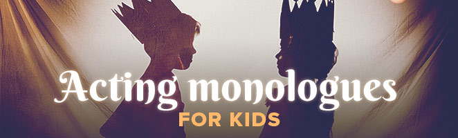Acting Monologues for Kids